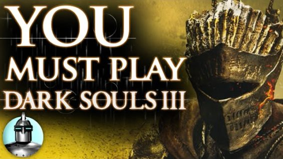 5 Reasons Why You NEED to Play Dark Souls III Right Now | The Leaderboard