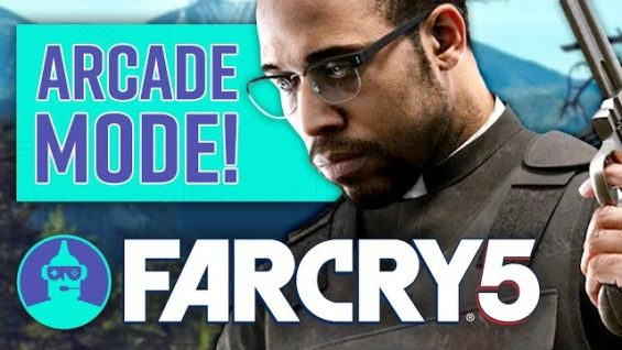Far Cry 5 – Arcade Mode Early Hands-On Gameplay, Review & Highlights  | The Leaderboard
