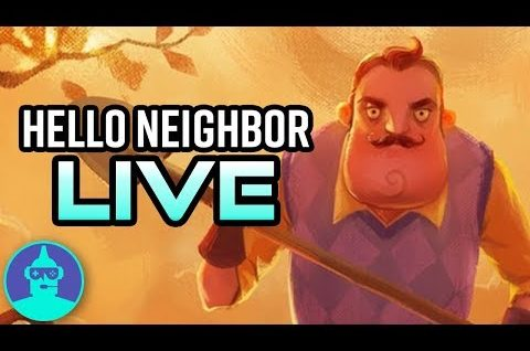 HELLO Neighbor First Time Play Through!!!! | The Leaderboard LIVE
