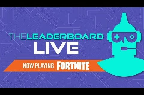 Trying Out Fortnite   The Leaderboard LIVE